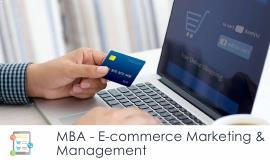 MBA												- Ecommerce Marketing and Management