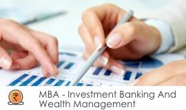Distance MBA												- Investment Banking and wealth Management